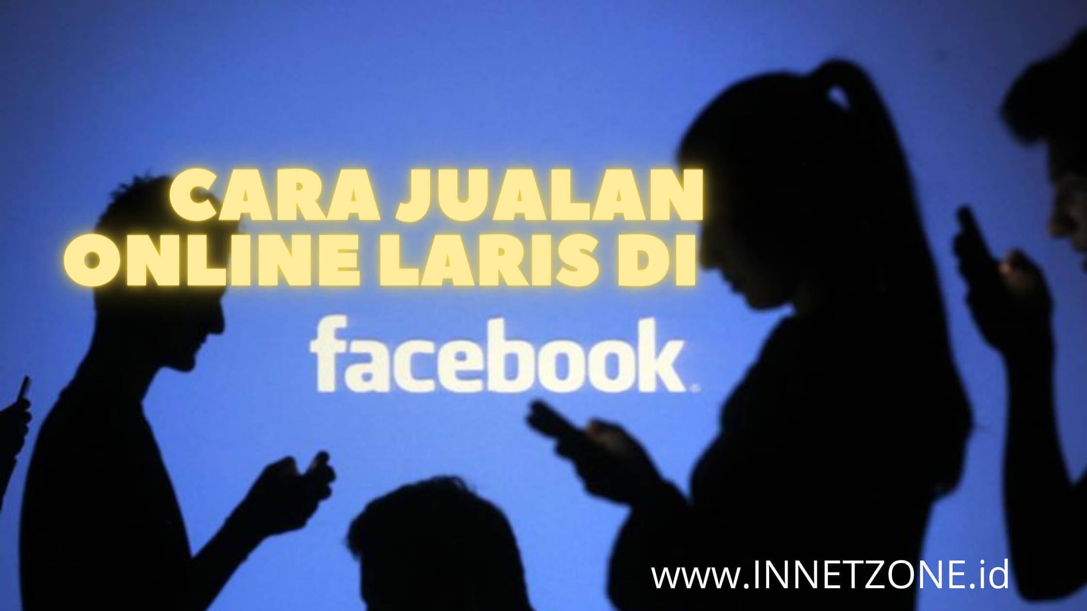 cara jualan online laris di facebook